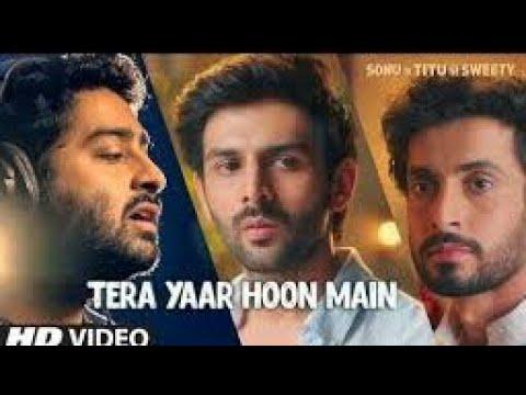 Tera Yaar Hoo Main | Arijit Singh | Sonu Ke Tetu Ki Sweety 2018