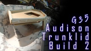Custom Trunk Lid Pt.2 | Vip Infiniti G35 Build