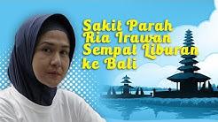 Ini Sebab Ria Irawan Liburan ke Bali Meski Sakit Parah