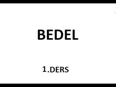 BEDEL 1.DERS