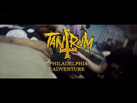TANTRUM'S PHILADELPHIA ADVENTURE