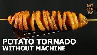 Potato Tornado Without Machine  Street Style Potato Tornado At Home.