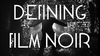 Defining Film Noir