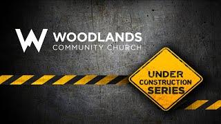 7 11 2021 Sunday Message Under Construction Series