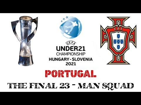 UEFA UNDER 21 CHAMPIONSHIP 2021 | PORTUGAL FINAL 23 - MAN SQUAD
