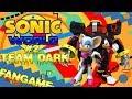 Sonic World #2 W Team Dark - Sonic Fan Games