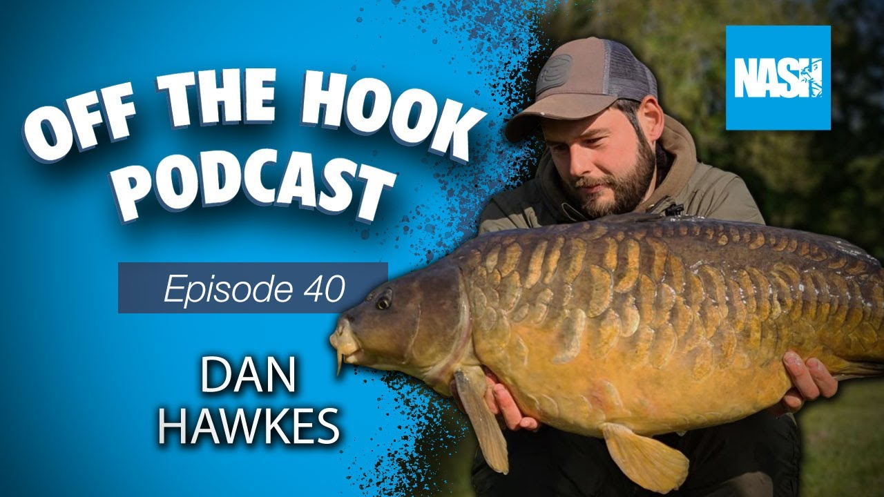 Nash Tackle Off The Hook Podcast - S2 Episode 40 - Dan Hawkes
