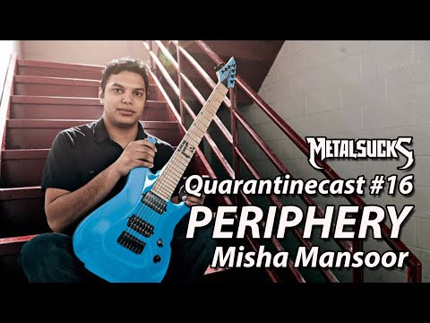 PERIPHERY's Misha Mansoor on The Quarantinecast #16
