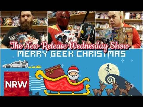 Christmas! Comics! Cosplay! Star Wars! Best/Worst of 2017! THE #NRW! New Release Wednesday!