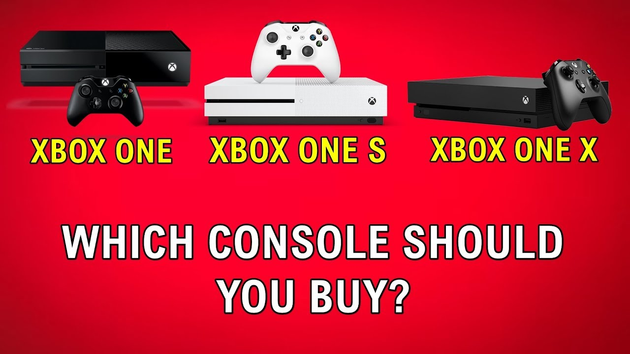 Xbox One Vs Xbox One S Vs Xbox One X Which Console Should You