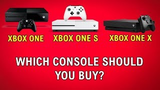 Xbox One vs Xbox One S vs Xbox One X - Which Console Should You Buy?