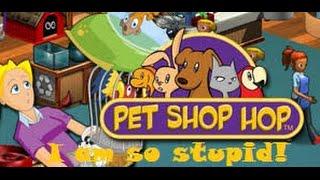 Pet Shop Hop: I AM SO STUPID!