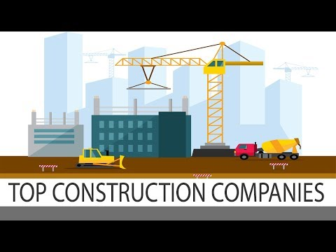 Top Construction companies in the world -  best companies for civil engineers