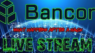 Bancor - What happens after a hack? LIVE STREAM
