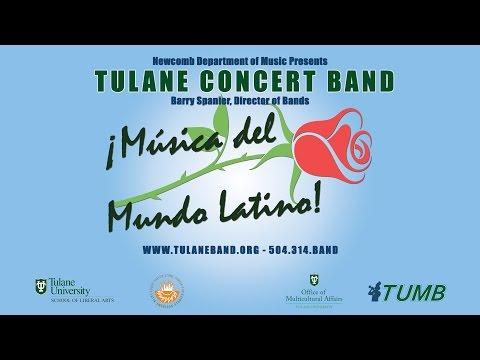 "Tulane University Concert Band 2017 - ""¡Música del Mundo Latino!"""