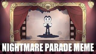 [Meme] - Nightmare Parade (BATIM)