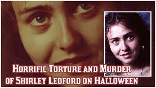 Horrific Torture and Murder of Shirley Ledford on Halloween Night
