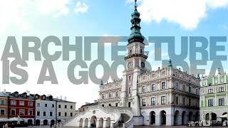 Dlaczego Zamość to idealne miasto? | Architecture is a good idea