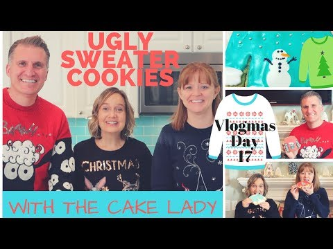 Vlogmas Day 17: Ugly Sweater Cookie Collab with The Cake Lady (12-16-17)