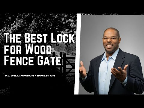 The Best Lock for Wood Fence Gate