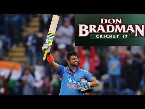 SURESH RAINA CAREER MODE #1- Don Bradman Cricket 17