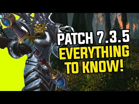 Patch 7.3.5 - Everything You Need to Know! - World of Warcraft Legion
