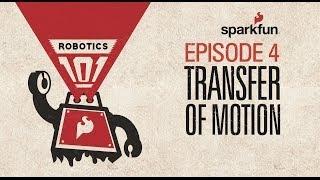 SparkFun Robotics 101 -  4 Transfer of Motion