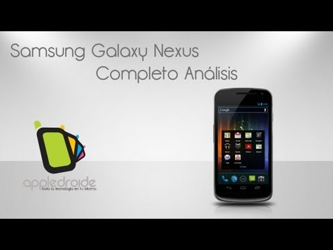 Samsung galaxy nexus completo análisis del telefono de google