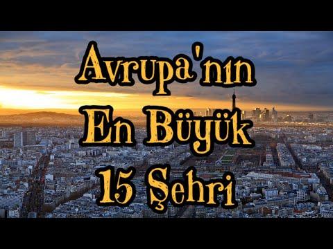 Avrupa'nın En Büyük 15 Şehri - 2019