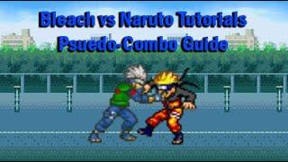 Bleach vs Naruto Tutorials - Pseudo-Combos