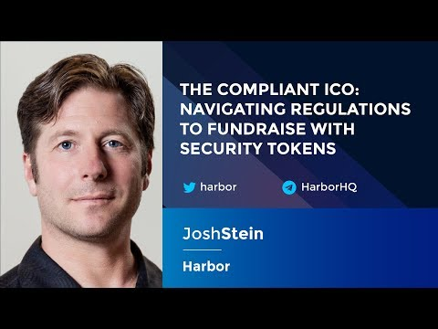 Josh Stein: The Compliant ICO - Navigating Regulations To Fundraise With Security Tokens