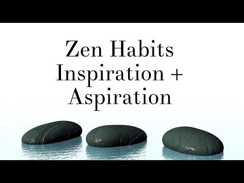 Zen Habits - Inspiration + Aspiration