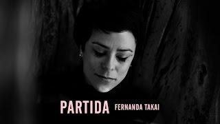 Download Video Fernanda Takai - Partida (Videoclipe Oficial) MP3 3GP MP4