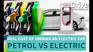 Petrol Cars VS Electric Cars, The Cost Of Owning An Electric Car   Drive.com.au