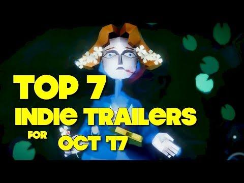 Top 7 Best Looking Indie Game Trailers - October 2017