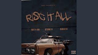 Risc It All (feat. Nitty Bo & Dada19)