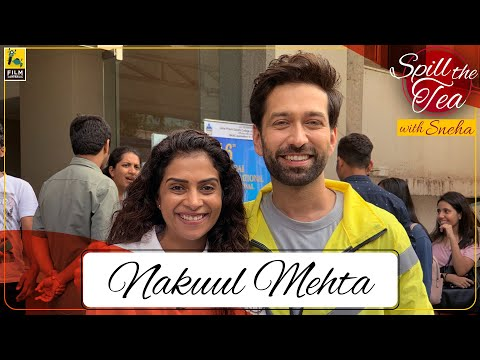 Nakuul Mehta | Spill The Tea | Sneha Menon Desai | Film Companion