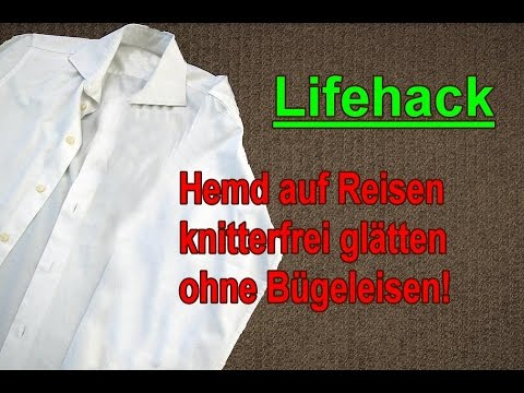 reise lifehack hemd knitterfrei bekommen ohne zu b geln hemden gl tten ohne b geleisen youtube. Black Bedroom Furniture Sets. Home Design Ideas