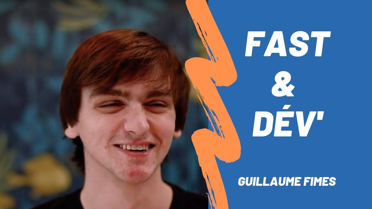 Fast & Dev - Guillaume