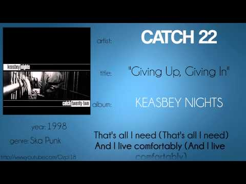 Catch 22 - Giving Up, Giving In (synced lyrics)