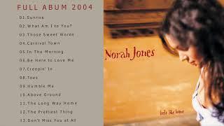 Feels Like Home - Norah Jones [Full Album 2004]