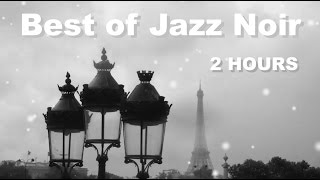 Jazz Noir & Jazz Noir Music: 2 Hours Jazz Noir Playlist collection of Jazz Noir