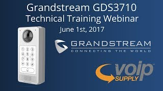 Grandstream GDS3710 Technical Training Webinar