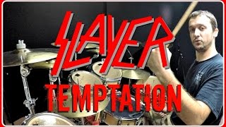 SLAYER - Temptation - Drum Cover