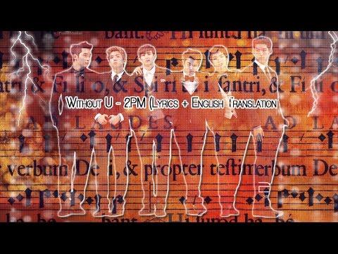 2PM - Without U (Romanized Lyrics + English Translation)