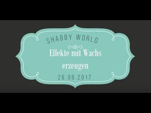 Effekte Mit Wachs Erzeugen Shabby World Youtube