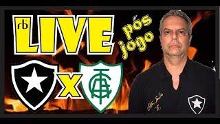 RB Live Pós jogo - Botafogo 1x0 América MG