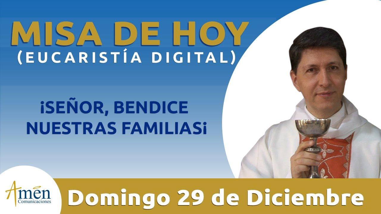 Misa De Hoy Eucaristía Digital Domingo 29 De Diciembre 2019 L Padre Carlos Yepes