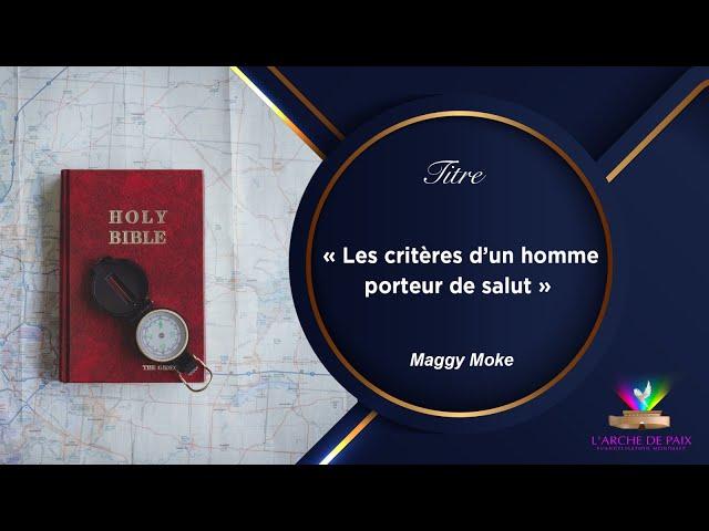 Les critères d'un homme porteur de Salut - Maggy Moke - Dimanche 4 Juillet 2021