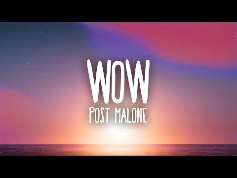 Post Malone - Wow